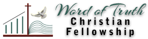 Word of Truth Christian Fellowship